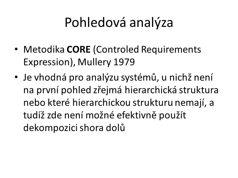 Pohledová analýza Metodika CORE (Controled Requirements Expression), Mullery