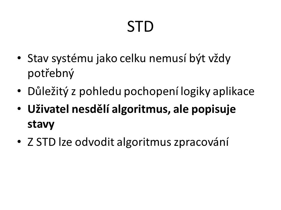 STD Stav systému jako celku nemusí být vždy potřebný