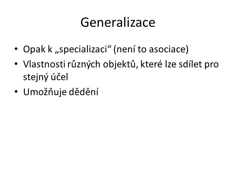 """Generalizace Opak k """"specializaci (není to asociace)"""