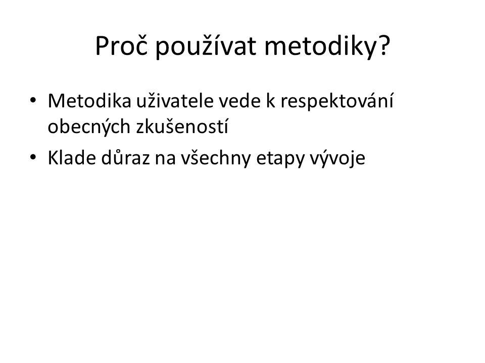 Proč používat metodiky