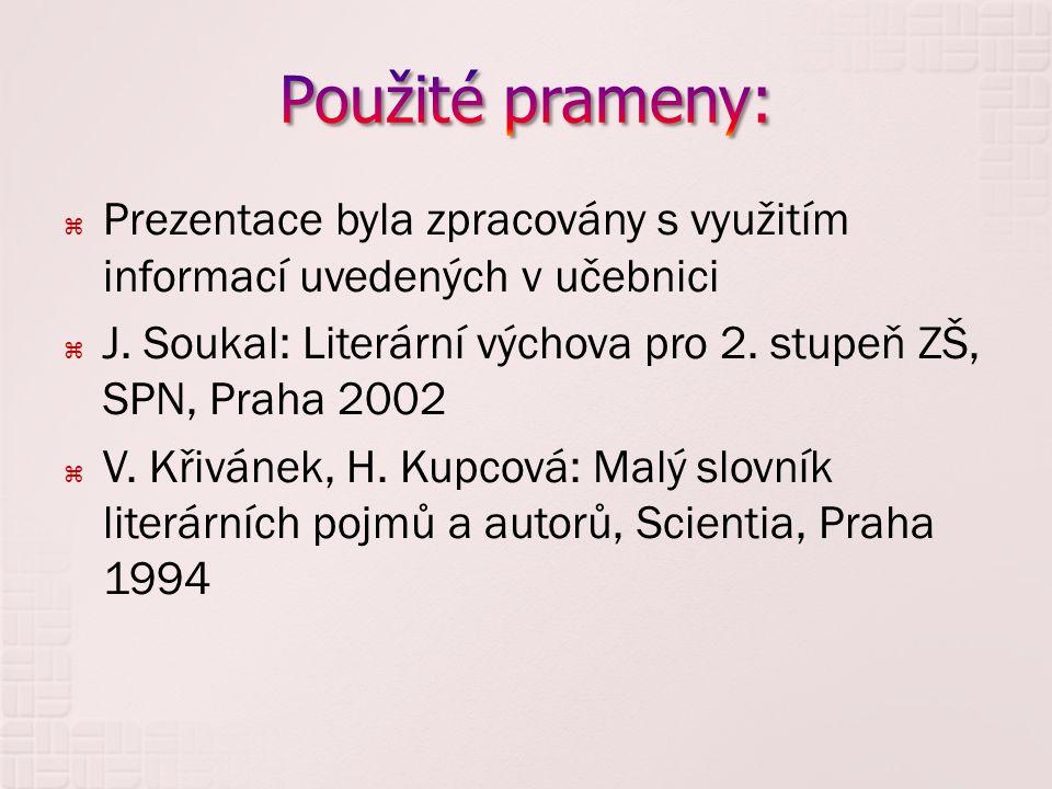 Použité prameny: Prezentace byla zpracovány s využitím informací uvedených v učebnici.
