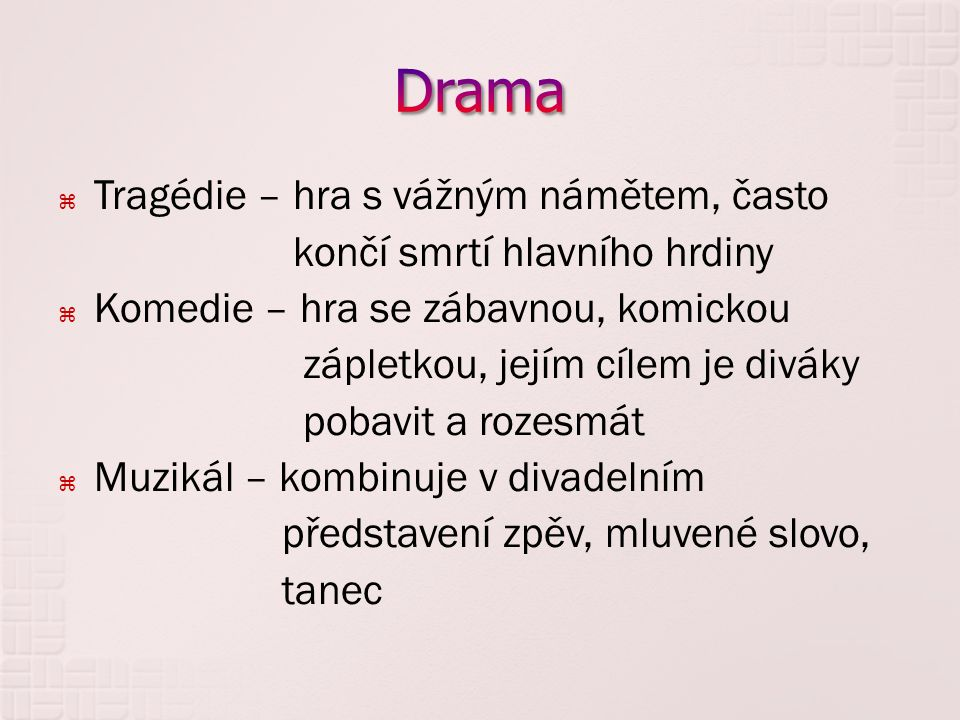 Drama Tragédie – hra s vážným námětem, často
