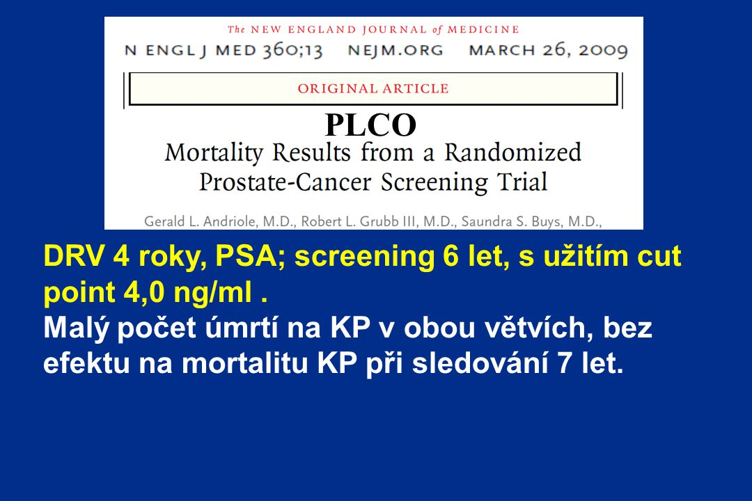 PLCO DRV 4 roky, PSA; screening 6 let, s užitím cut point 4,0 ng/ml .