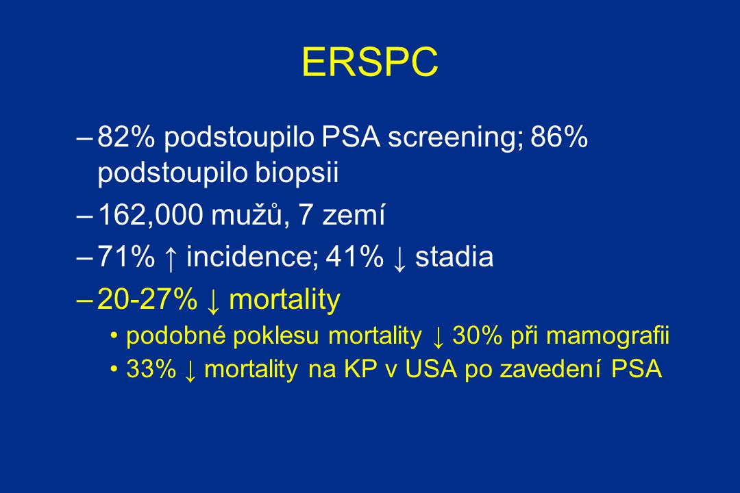 ERSPC 82% podstoupilo PSA screening; 86% podstoupilo biopsii