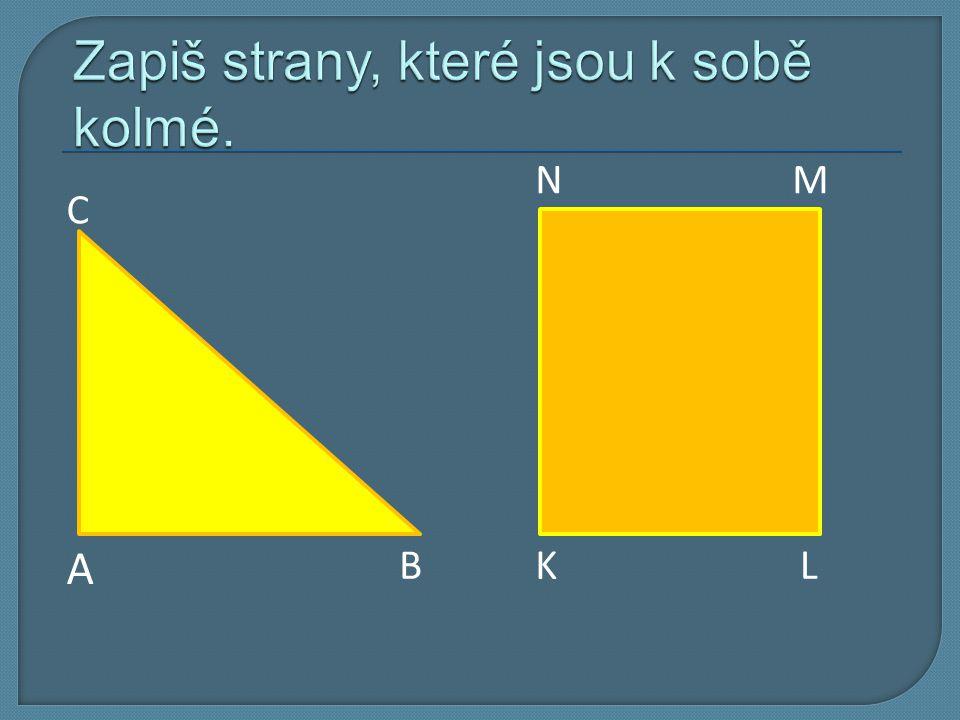 Zapiš strany, které jsou k sobě kolmé.