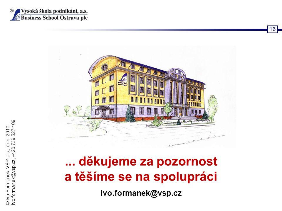 ... děkujeme za pozornost a těšíme se na spolupráci