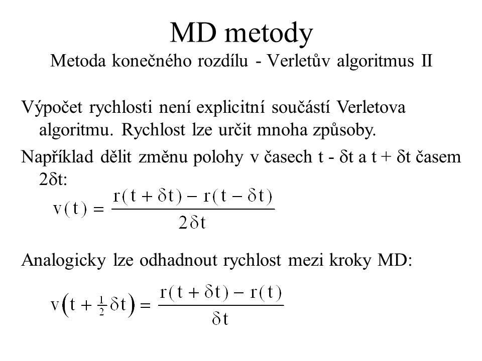 MD metody Metoda konečného rozdílu - Verletův algoritmus II