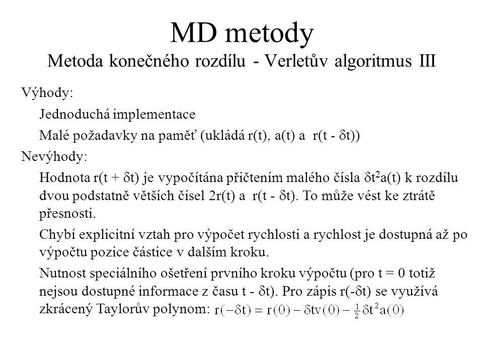 MD metody Metoda konečného rozdílu - Verletův algoritmus III