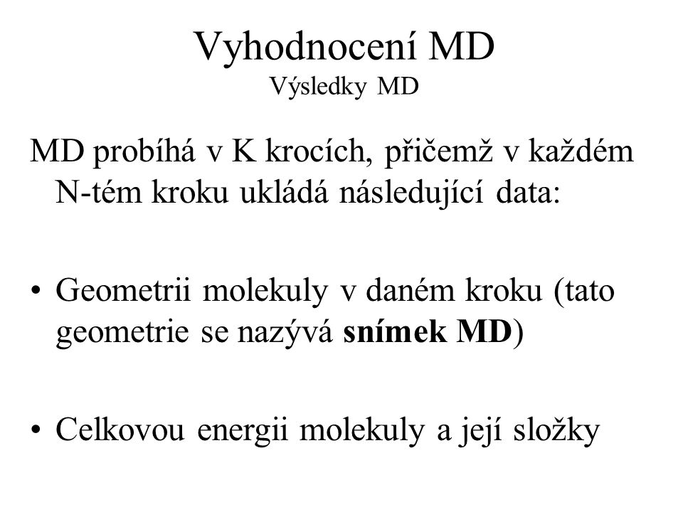 Vyhodnocení MD Výsledky MD