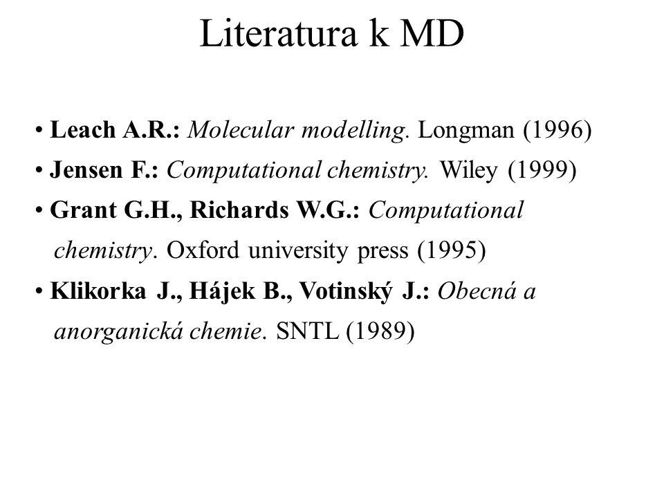 Literatura k MD Leach A.R.: Molecular modelling. Longman (1996)