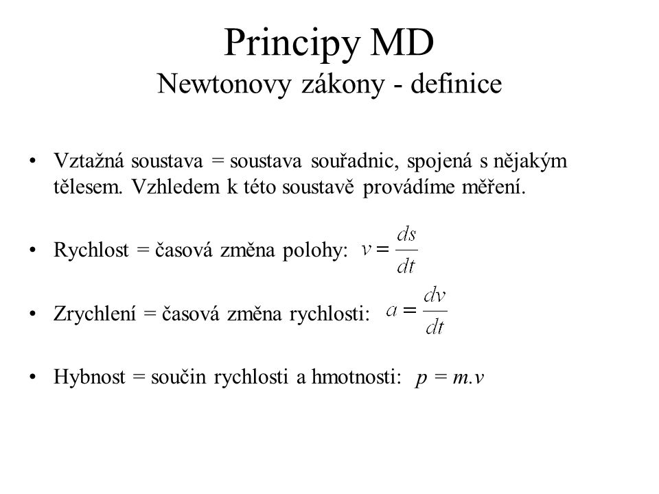 Principy MD Newtonovy zákony - definice