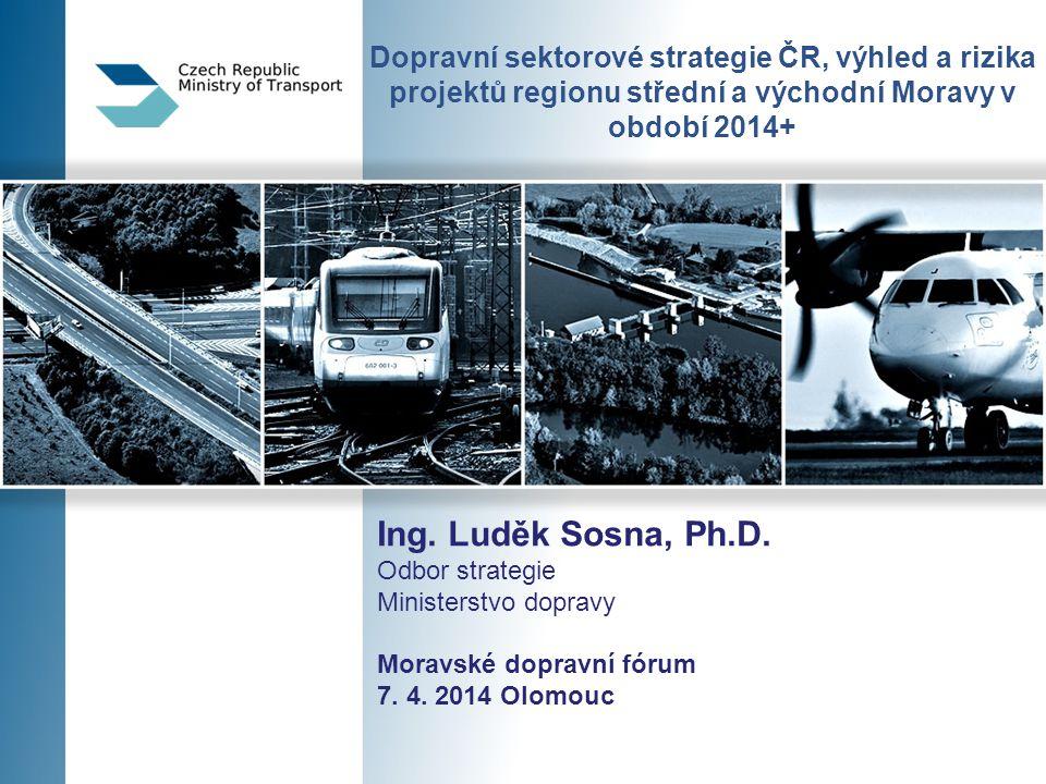Dopravní sektorové strategie ČR, výhled a rizika projektů regionu střední a východní Moravy v období 2014+