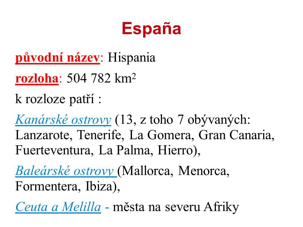 España původní název: Hispania rozloha: 504 782 km2 k rozloze patří :