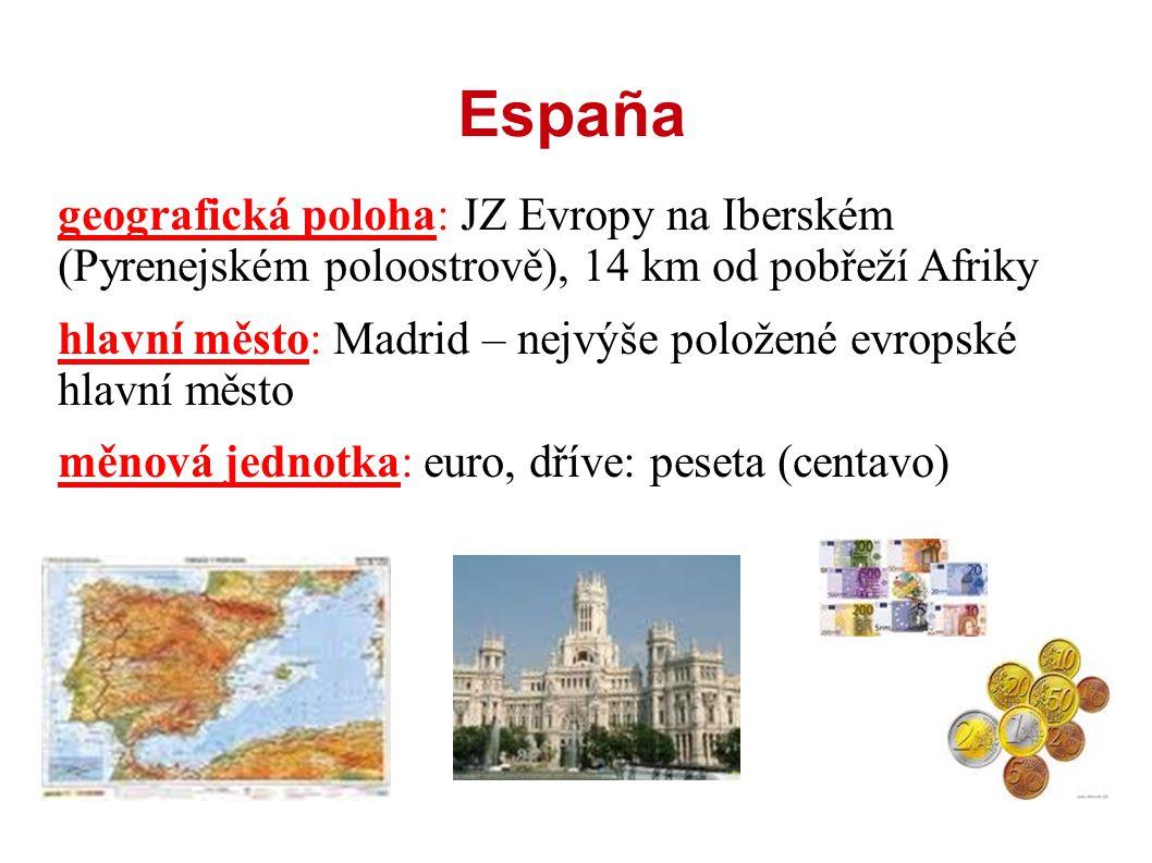 España geografická poloha: JZ Evropy na Iberském (Pyrenejském poloostrově), 14 km od pobřeží Afriky.
