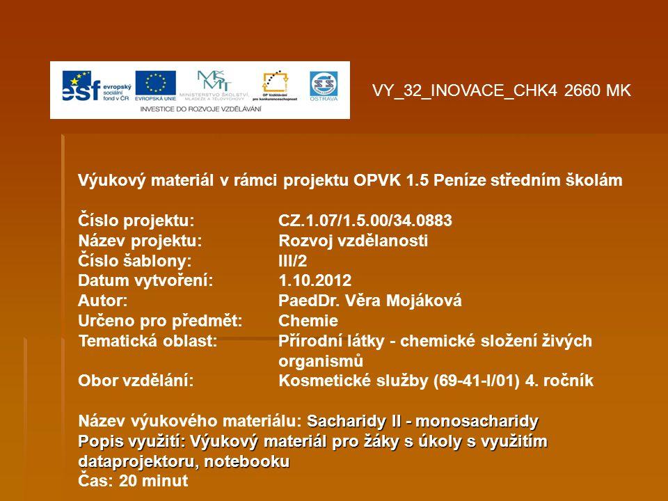 VY_32_INOVACE_CHK4 2660 MK Výukový materiál v rámci projektu OPVK 1.5 Peníze středním školám. Číslo projektu: CZ.1.07/1.5.00/34.0883.