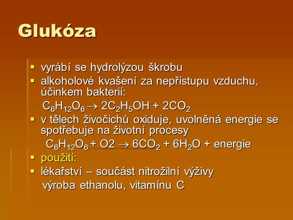 Glukóza vyrábí se hydrolýzou škrobu