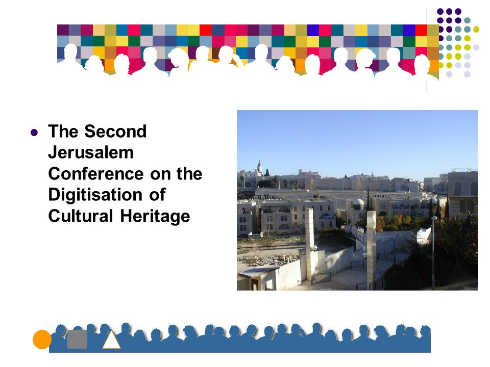 The Second Jerusalem Conference on the Digitisation of Cultural Heritage