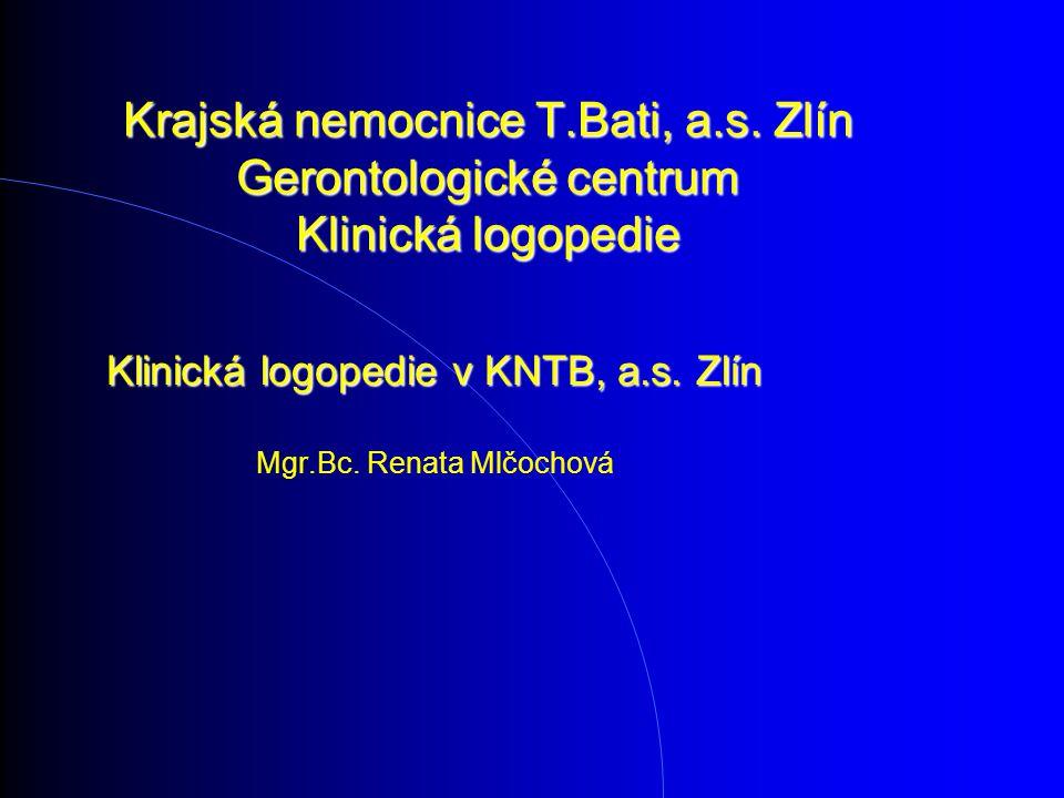 Klinická logopedie v KNTB, a.s. Zlín Mgr.Bc. Renata Mlčochová