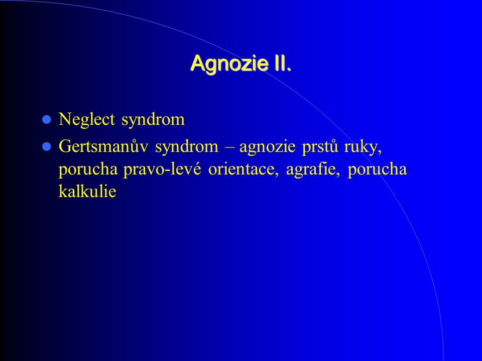 Agnozie II. Neglect syndrom