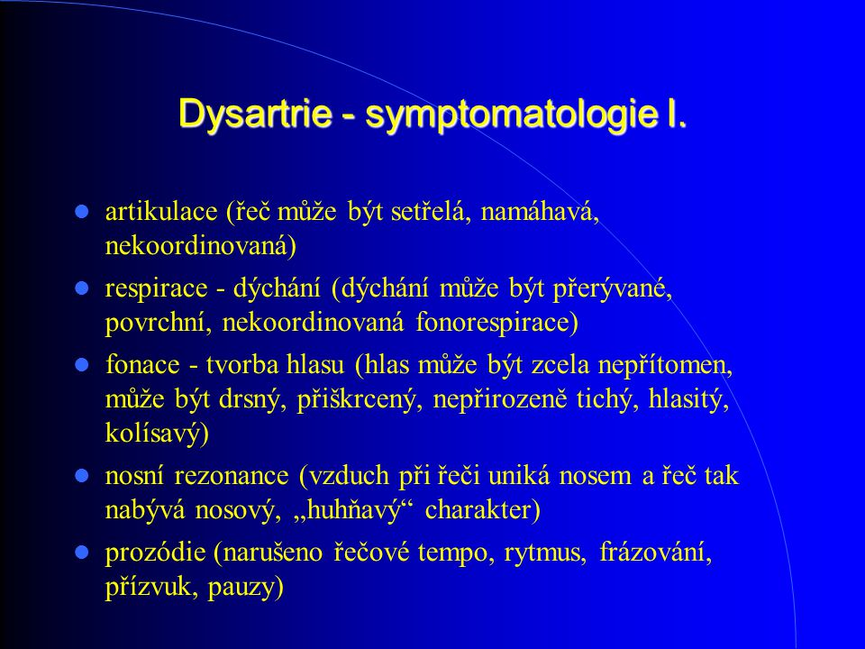 Dysartrie - symptomatologie I.