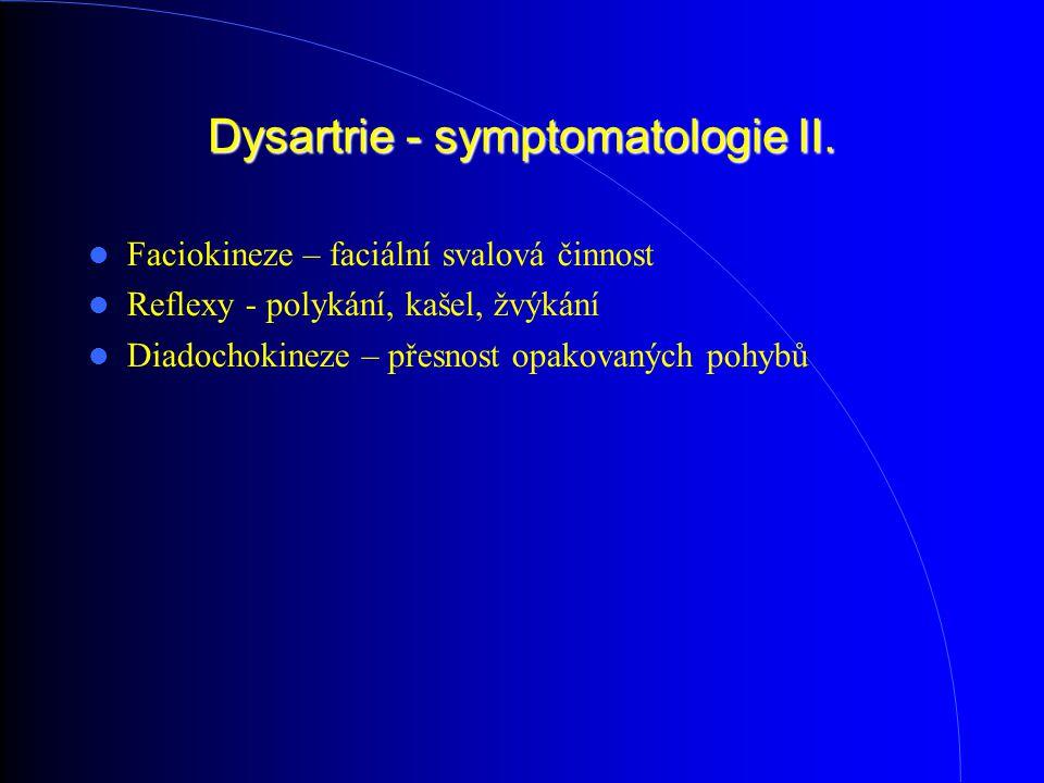 Dysartrie - symptomatologie II.