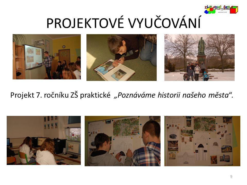 """PROJEKTOVÉ VYUČOVÁNÍ Projekt 7. ročníku ZŠ praktické """"Poznáváme historii našeho města ."""