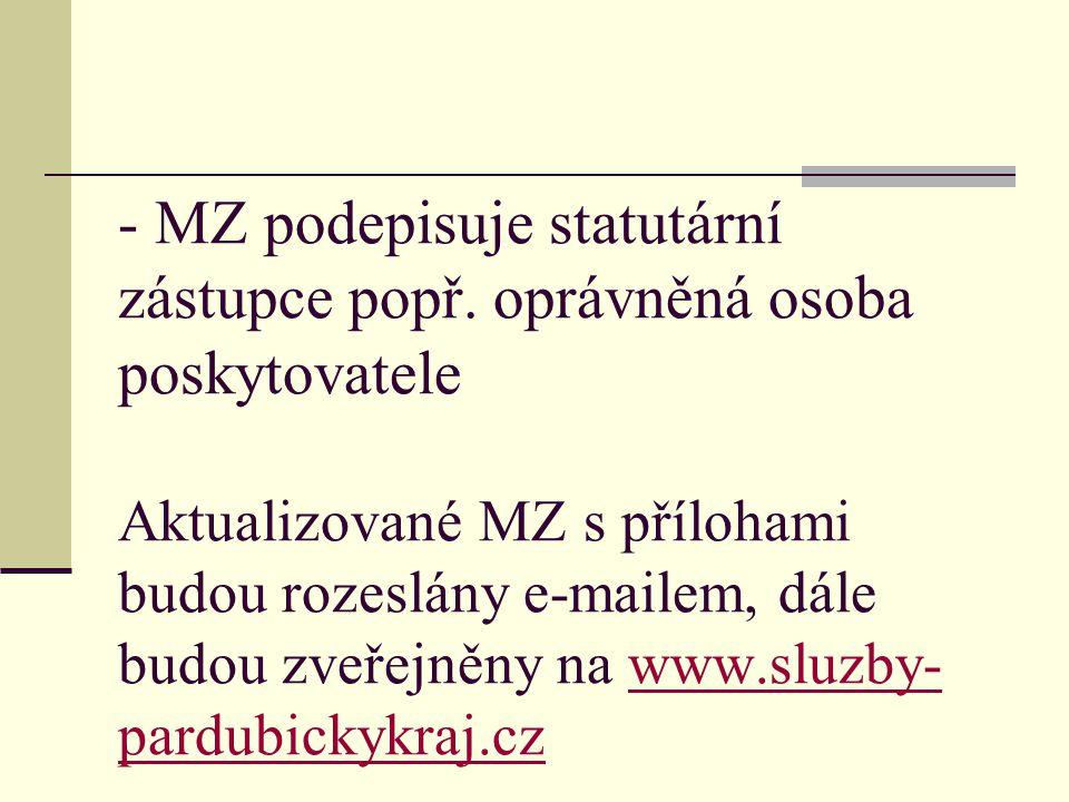 - MZ podepisuje statutární zástupce popř
