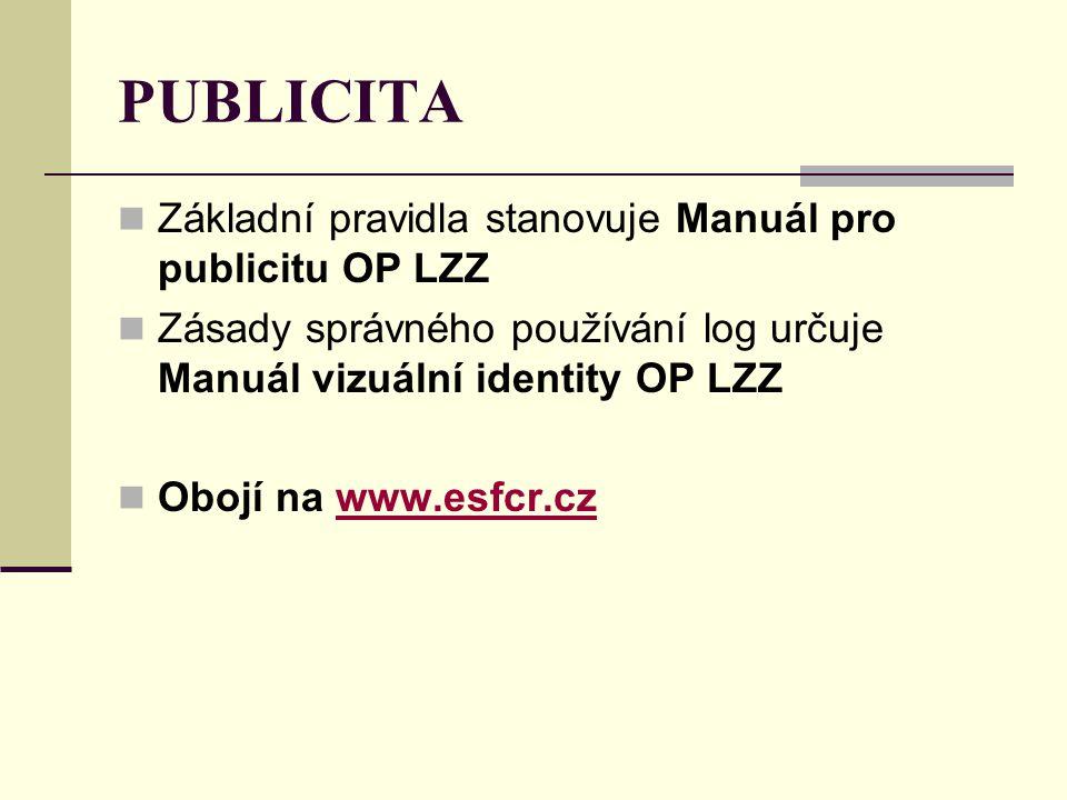 PUBLICITA Základní pravidla stanovuje Manuál pro publicitu OP LZZ