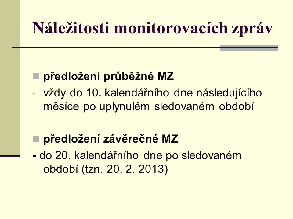 Náležitosti monitorovacích zpráv
