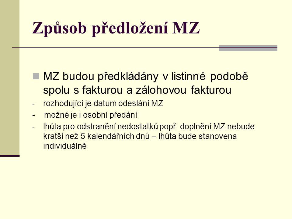 Způsob předložení MZ MZ budou předkládány v listinné podobě spolu s fakturou a zálohovou fakturou. rozhodující je datum odeslání MZ.