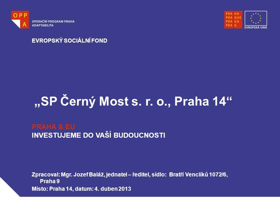 """""""SP Černý Most s. r. o., Praha 14"""