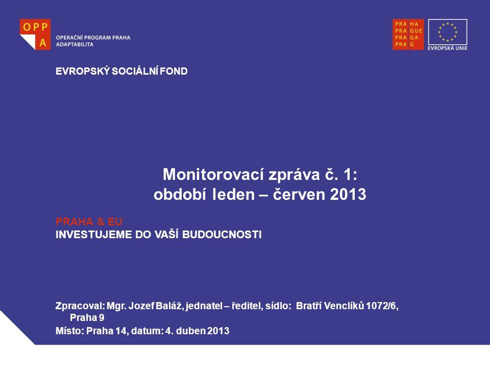 Monitorovací zpráva č. 1: