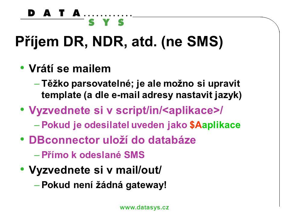 Příjem DR, NDR, atd. (ne SMS)