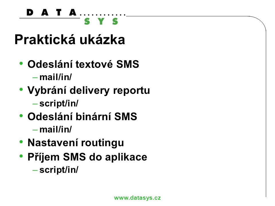 Praktická ukázka Odeslání textové SMS Vybrání delivery reportu