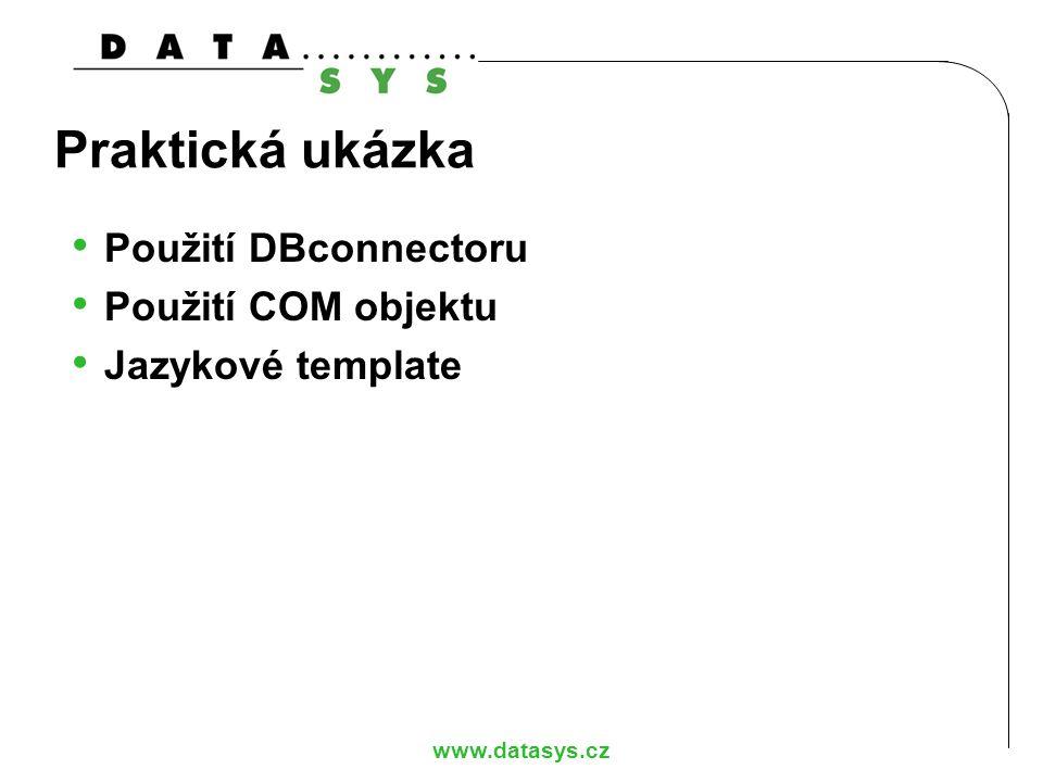 Praktická ukázka Použití DBconnectoru Použití COM objektu
