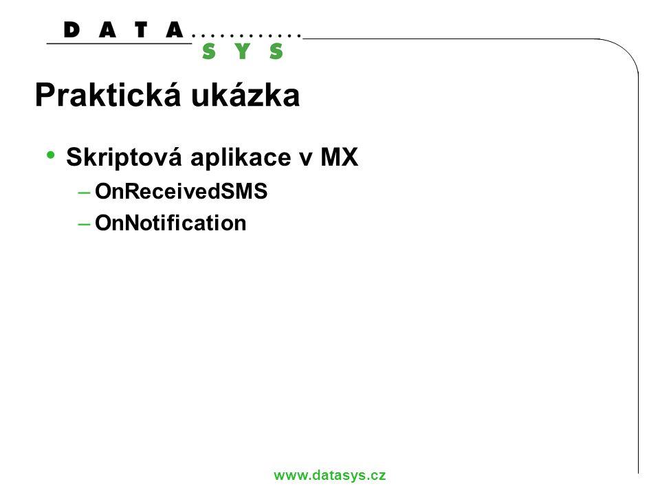 Praktická ukázka Skriptová aplikace v MX OnReceivedSMS OnNotification