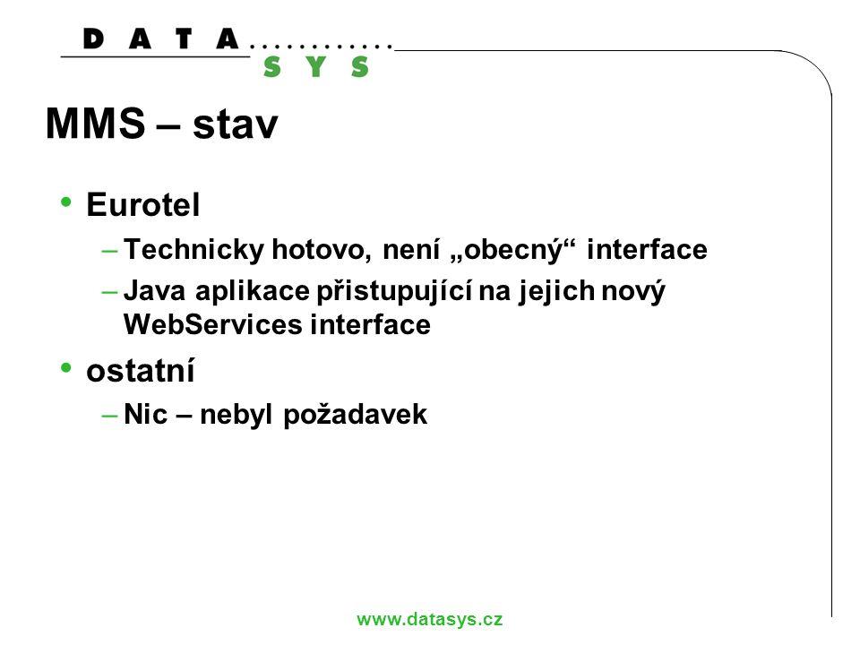 """MMS – stav Eurotel ostatní Technicky hotovo, není """"obecný interface"""