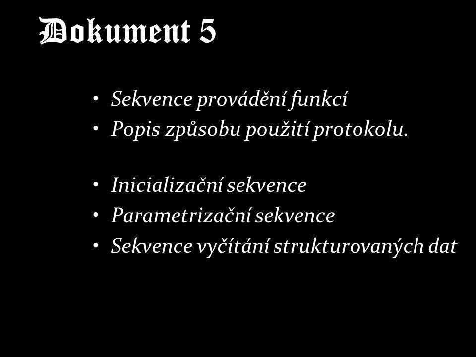 Dokument 5 Sekvence provádění funkcí Popis způsobu použití protokolu.