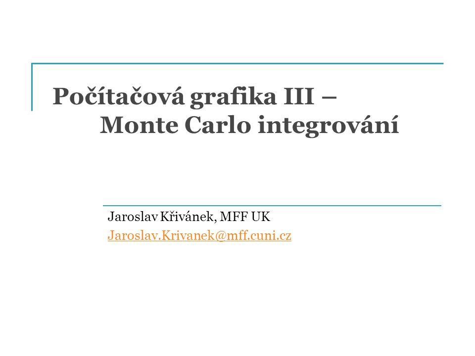 Počítačová grafika III – Monte Carlo integrování