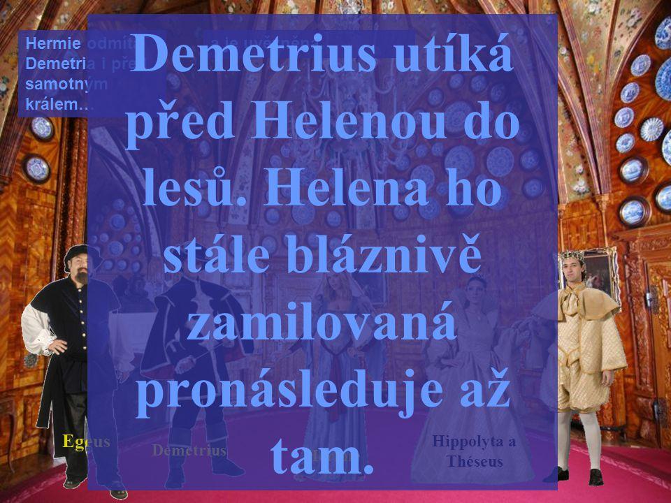 Demetrius utíká před Helenou do lesů