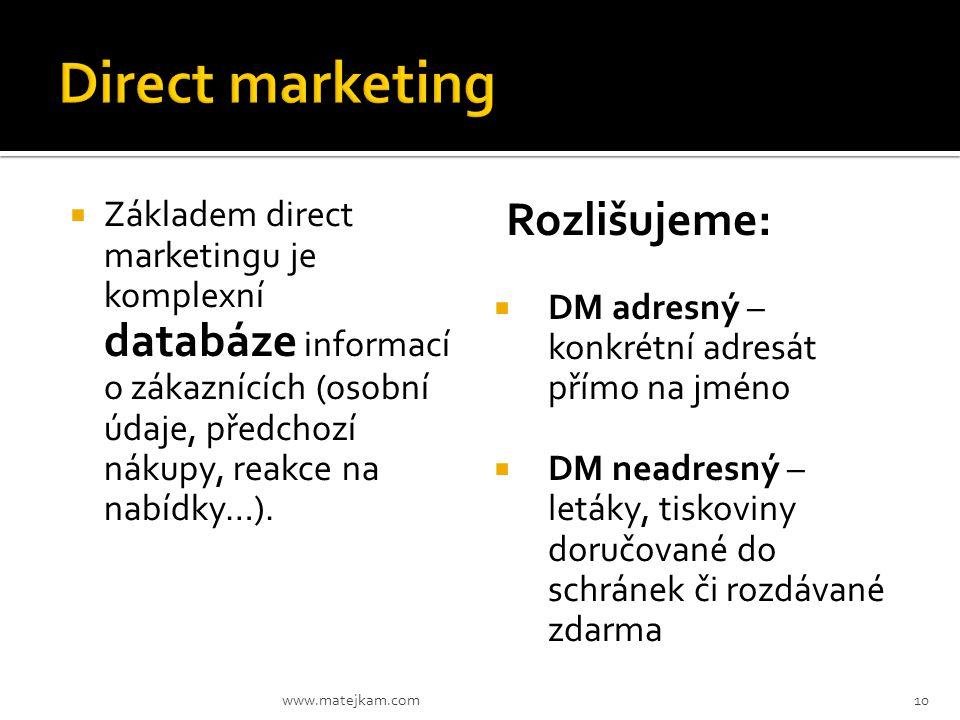 Direct marketing Rozlišujeme: