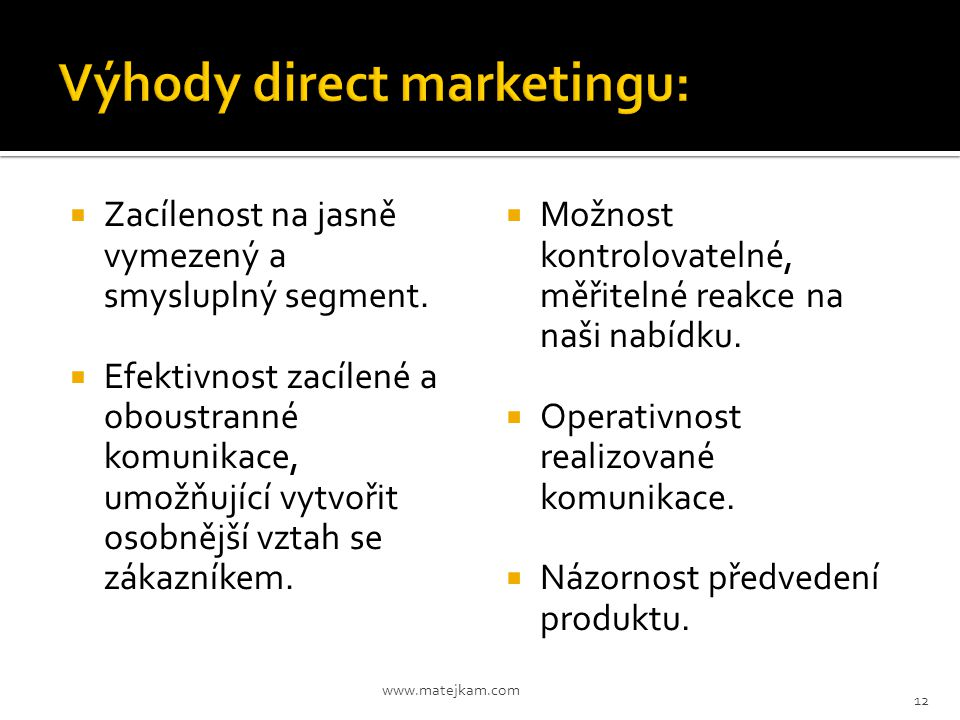 Výhody direct marketingu: