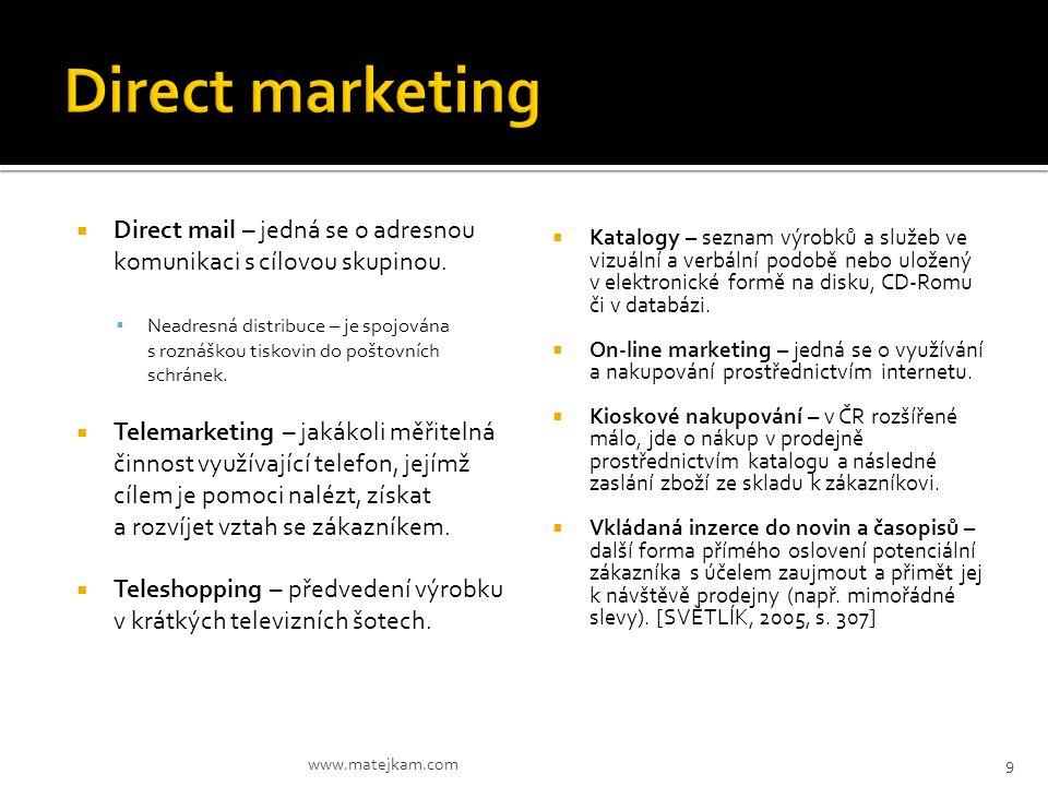 Direct marketing Direct mail – jedná se o adresnou komunikaci s cílovou skupinou.