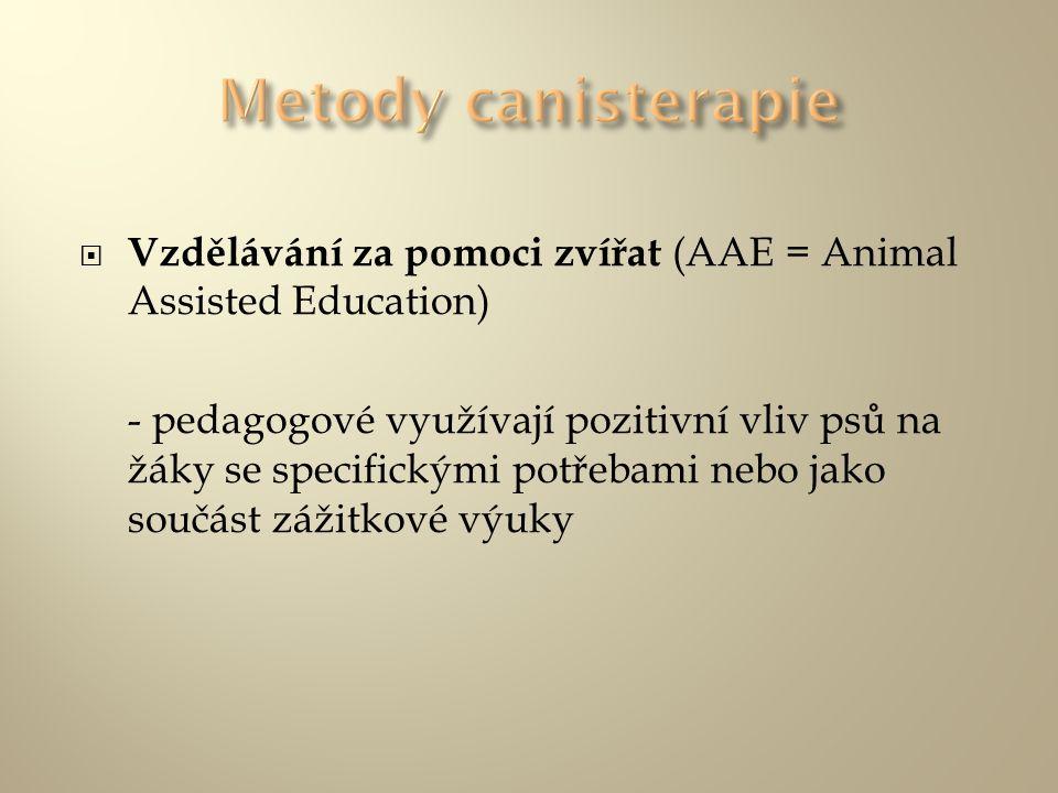 Metody canisterapie Vzdělávání za pomoci zvířat (AAE = Animal Assisted Education)