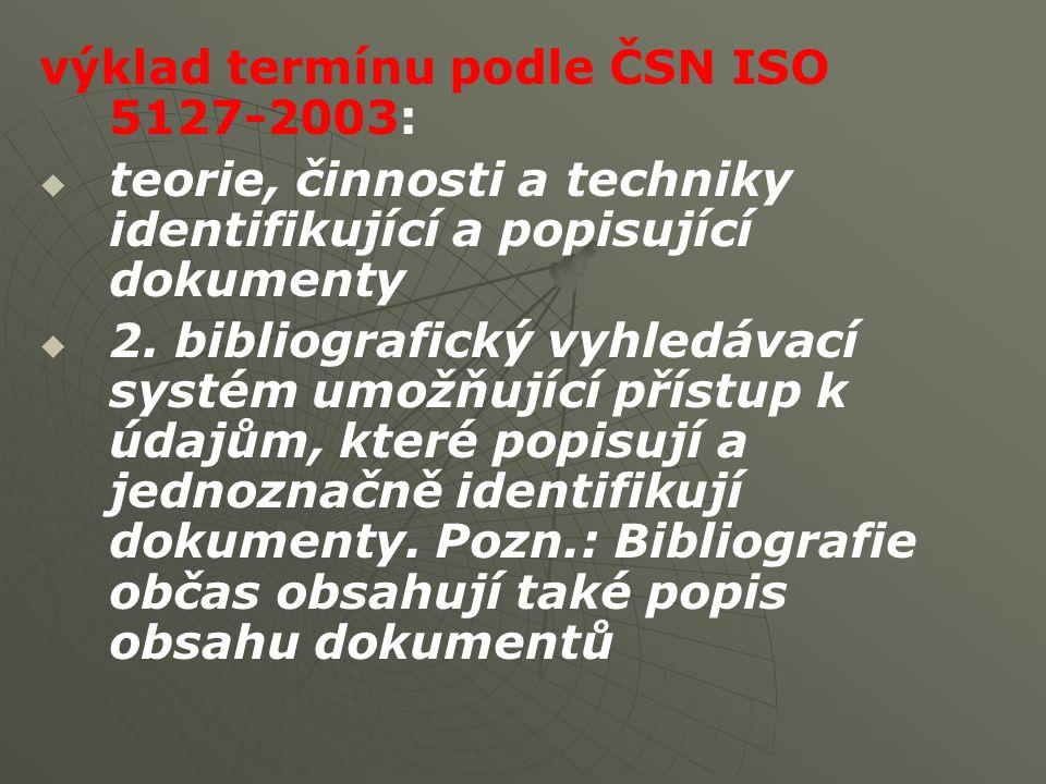 výklad termínu podle ČSN ISO 5127-2003: