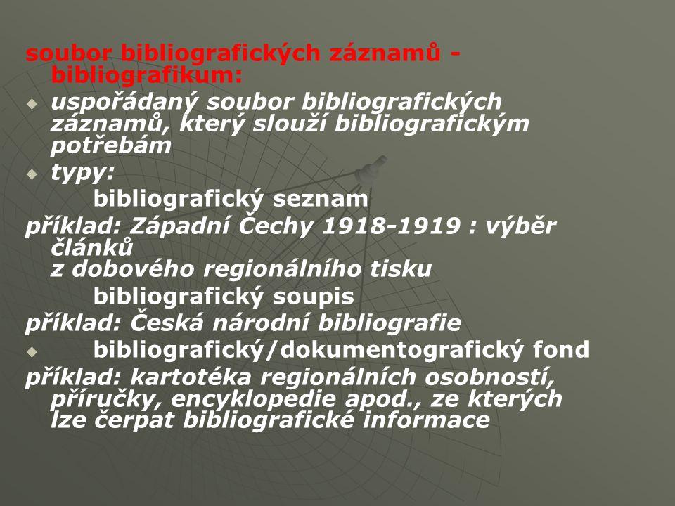 soubor bibliografických záznamů - bibliografikum: