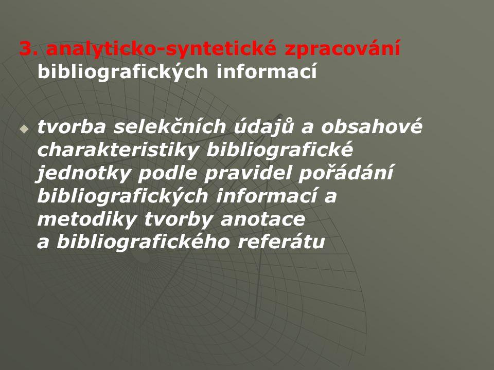 3. analyticko-syntetické zpracování bibliografických informací