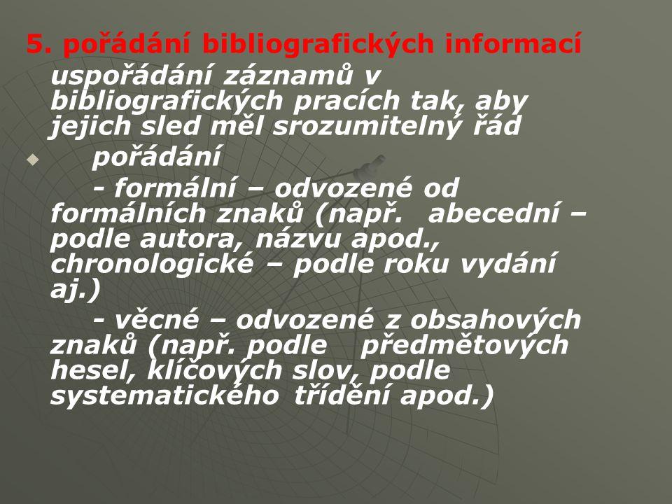5. pořádání bibliografických informací