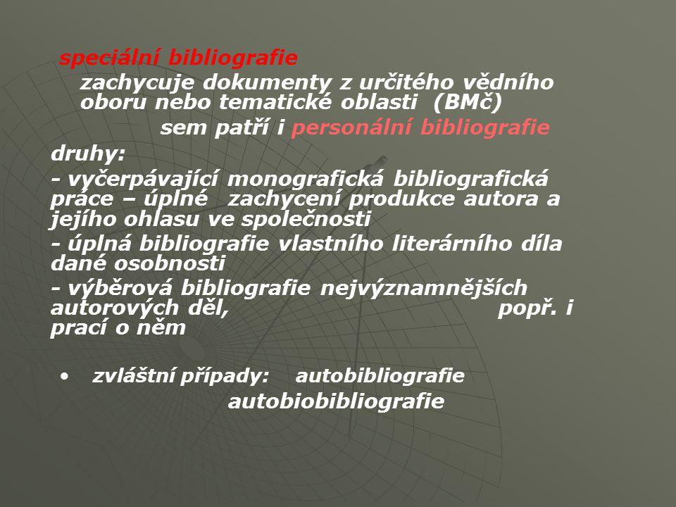 druhy: autobiobibliografie speciální bibliografie