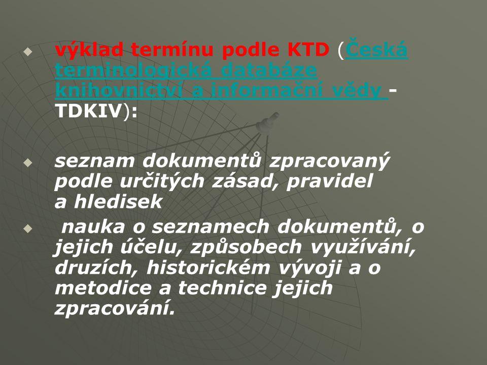 výklad termínu podle KTD (Česká terminologická databáze knihovnictví a informační vědy - TDKIV):